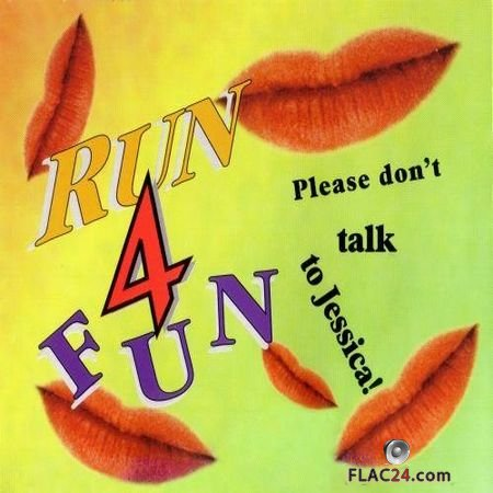 Run 4 Fun - Please Don't Talk To Jessica (1994) APE (image + .cue)