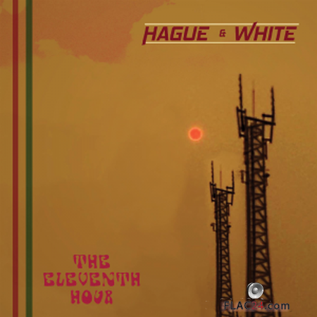 Hague & White - Eleventh Hour (2019) FLAC
