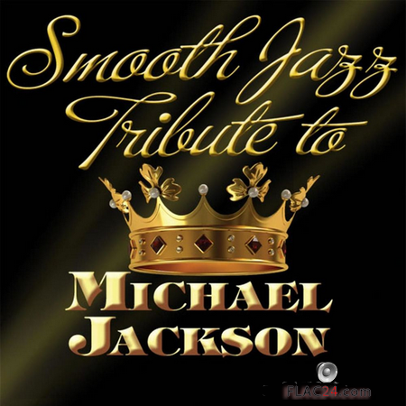 Smooth Jazz All Stars - Smooth Jazz Tribute to Michael Jackson (2009) FLAC (tracks)