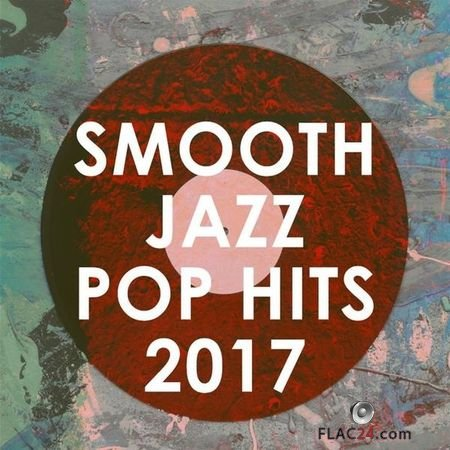 Smooth Jazz All Stars - Smooth Jazz Pop Hits 2017 (2017) FLAC (tracks)