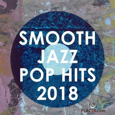 Smooth Jazz All Stars - Smooth Jazz Pop Hits 2018 (2018) FLAC (tracks)