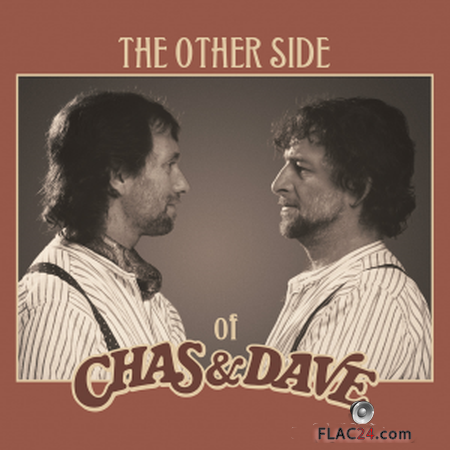 Chas & Dave - The Other Side of Chas & Dave (2019) FLAC
