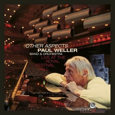Paul Weller - Other Aspects, Live at the Royal Festival Hall (2019) FLAC
