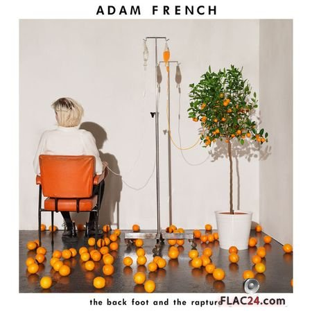 Adam French - The Back Foot And The Rapture (2019) FLAC