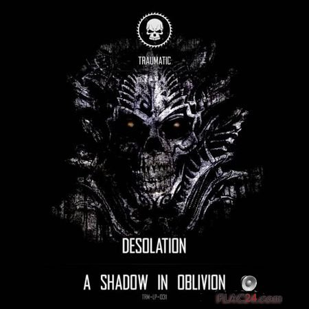 Desolation - A Shadow in Oblivion (2019) FLAC