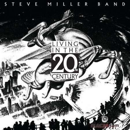 Steve Miller Band - Living In The 20th Century (Remastered) (1986, 2019) (24bit Hi-Res) FLAC