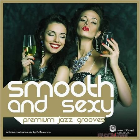 VA - Smooth and Sexy: Premium Jazz Grooves (2016) FLAC