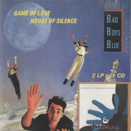 Bad Boys Blue - Game Of Love • House Of Silence (1995) FLAC (tracks + .cue)