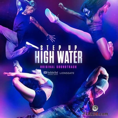 Step Up: High Water – Step Up: High Water, Season 2 (Original Soundtrack) (2019) FLAC