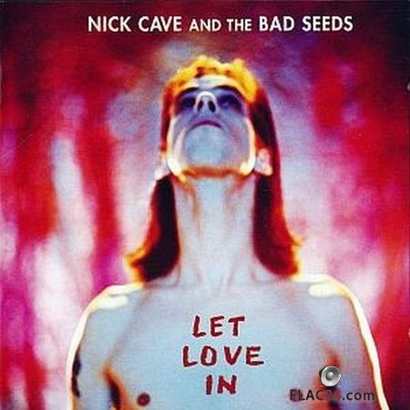 Nick Cave And The Bad Seeds - Let Love In (1994) APE (image + .cue)