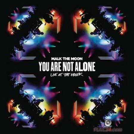 Walk The Moon - You Are Not Alone (Live At The Greek) (2016) (24bit Hi-Res) FLAC