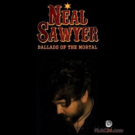 Neal Sawyer - Ballads of the Mortal (2019) (24bit Hi-Res) FLAC (tracks)