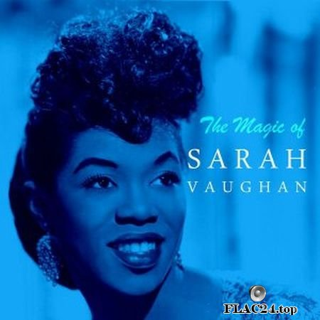Sarah Vaughan - The Magic of Sarah Vaughan (2016) (24bit Hi-Res) FLAC