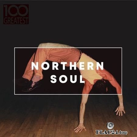 VA - 100 Greatest Northern Soul (2019) FLAC (tracks)