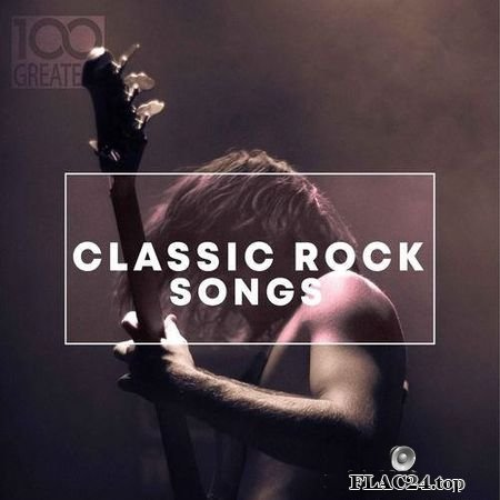 VA - 100 Greatest Classic Rock Songs (2019) FLAC (tracks)