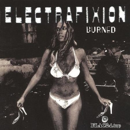 Electrafixion - Burned (Expanded Edition) (1995) FLAC (tracks)