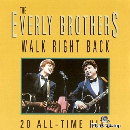 The Everly Brothers - Walk Right Back (20 All-Time Hits) (1999) FLAC (tracks + .cue)