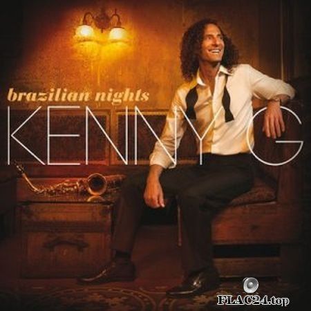 Kenny G - Brazilian Nights (2015) [Deluxe Edition] FLAC