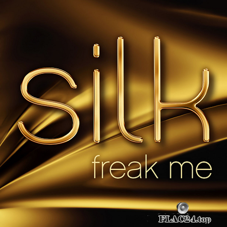 Silk - Freak Me (2019) FLAC (tracks)