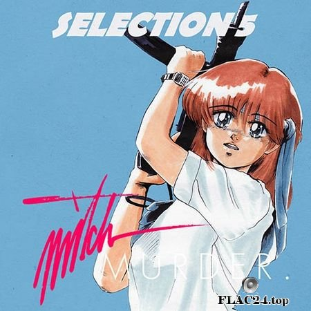 Mitch Murder - Selection 5 (2018) Compilation FLAC (tracks)