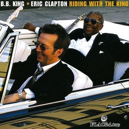 Eric Clapton & B.B. King - Riding With The King (StudioMasters Edition) (2000, 2016) (24bit Hi-Res) FLAC (tracks)