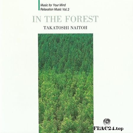 Takatoshi Naitoh (Naito) - In the Forest (1993) FLAC (tracks+.cue)