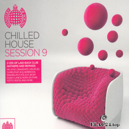 VA - Ministry Of Sound: Chilled House Session 9 (2018) FLAC (tracks + .cue)