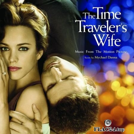 Mychael Danna - The Time Traveler's Wife (2009) FLAC (tracks+.cue)