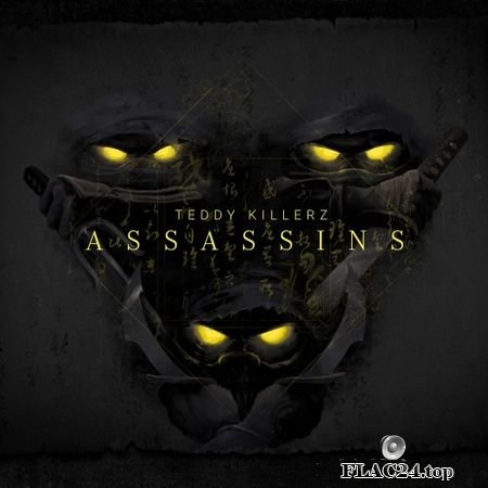 Teddy Killerz - Assassins (2019) FLAC (tracks)