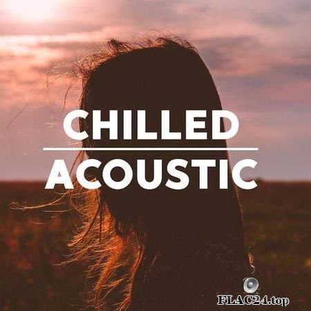 FLAC VA - Chilled Acoustic (2019) lossless download Hi-Res music