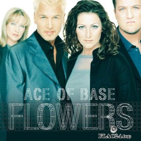Ace of Base - Flowers (Remastered) (1998, 2015) (24bit Hi-Res) FLAC (tracks)