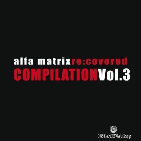 VA - Alfa Matrix Re: Covered (Vol. 3) (2019) FLAC (tracks)