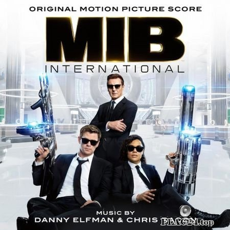 Danny Elfman & Chris Bacon - Men in Black International (2019) FLAC (tracks)