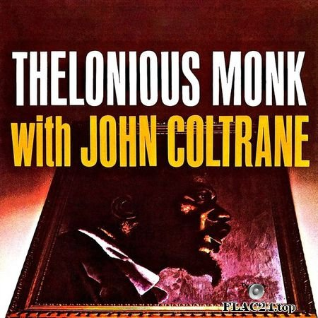 Thelonious Monk – Thelonious Monk With John Coltrane (Remastered) (2019) (24bit Hi-Res) FLAC