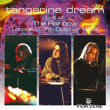 Tangerine Dream – Live At The Rainbow, London – 27th October 1974 (2019) FLAC