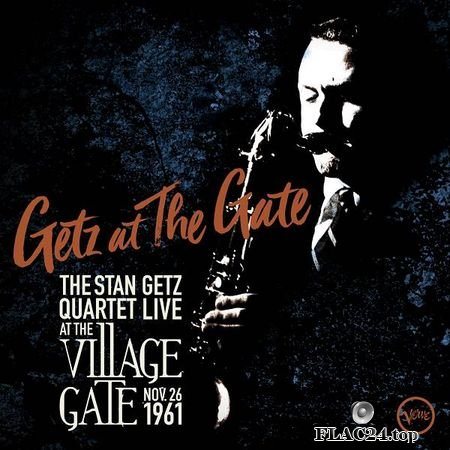 The Stan Getz Quartet – Getz At The Gate (Live) (2019) FLAC