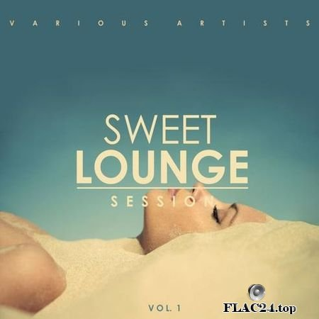VA - Sweet Lounge Session Vol. 1 (2019) FLAC (tracks)