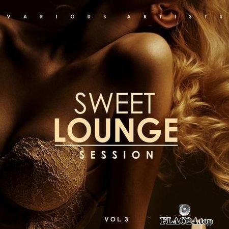 VA - Sweet Lounge Session Vol. 3 (2019) FLAC (tracks)