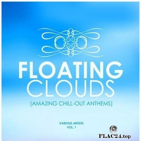 VA - Floating Clouds (Amazing Chill out Anthems) Vol. 1 (2019) FLAC (tracks)