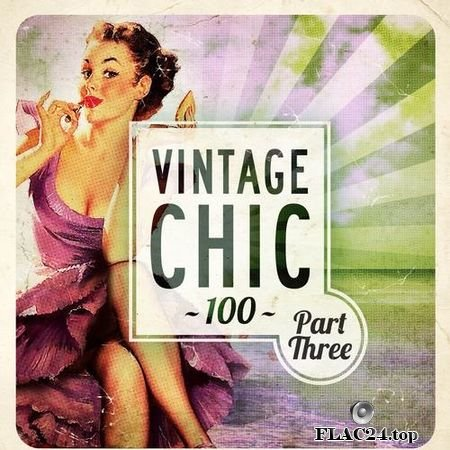 VA - Vintage Chic 100 - Part Three (2016) FLAC (tracks)