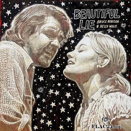 Bruce Robison and Kelly Willis – Beautiful Lie [2019] FLAC