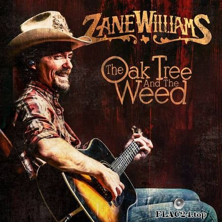 Zane Williams – The Oak Tree and the Weed [2019] FLAC