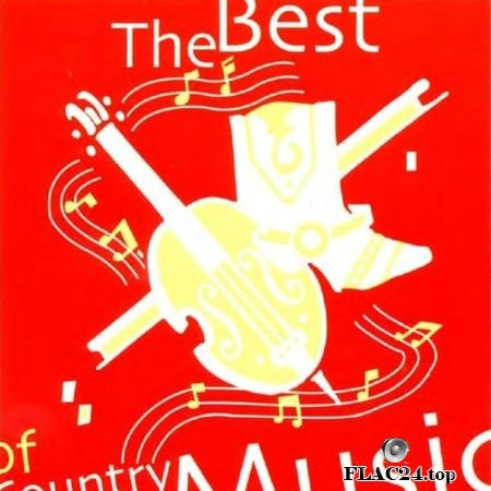 VA - The Best Of Country Music (2004) FLAC (tracks + .cue)