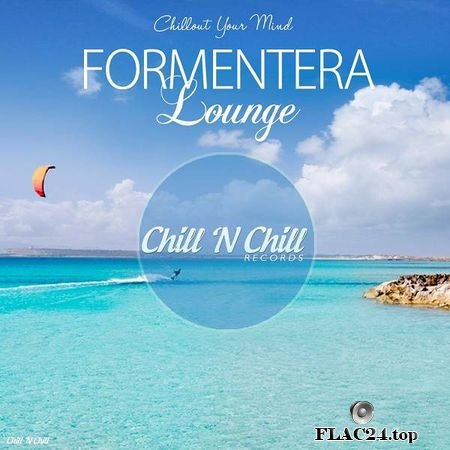 VA - Formentera Lounge (Chillout Your Mind) [2019] FLAC