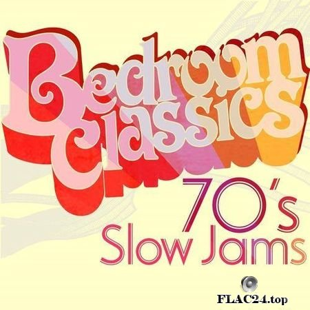 VA - Bedroom Classics: 70's Slow Jams (2019) FLAC (tracks)