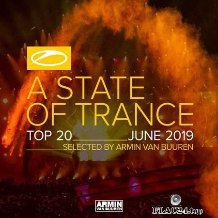 Armin Van Buuren - A State Of Trance Top 20 - June 2019 (2019) FLAC (tracks)]