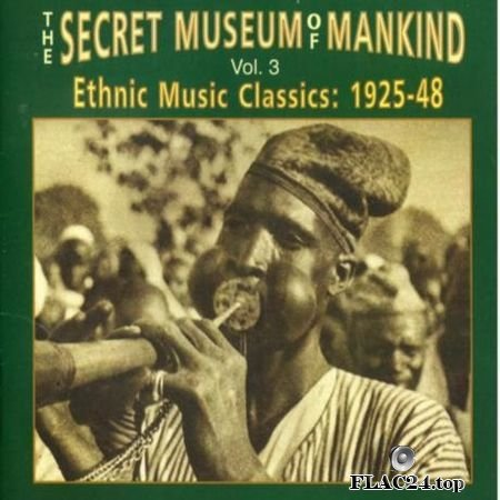 VA - The Secret Museum of Mankind, Volume 3: Ethnic Music Classics 1925-48 (1996) FLAC (tracks + .cue)