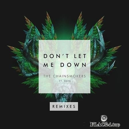 The Chainsmokers - Don't Let Me Down (Remixes) (2016) FLAC (tracks)