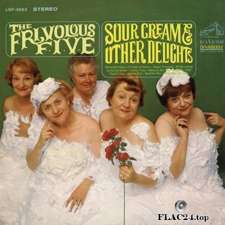 The Frivolous Five - Sour Cream and Other Delights (1966, 2016) (24bit Hi-Res) FLAC