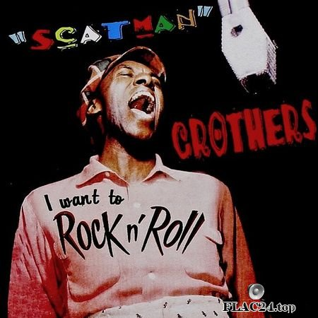 Scatman Crothers - I Want To Rock n Roll! (Remastered) (2019) [24bit Hi-Res] FLAC